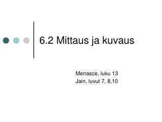 6.2 Mittaus ja kuvaus