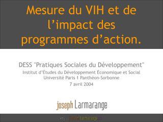 Mesure du VIH et de l impact des programmes d action.