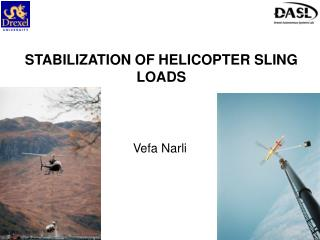STABILIZATION OF HELICOPTER SLING LOADS