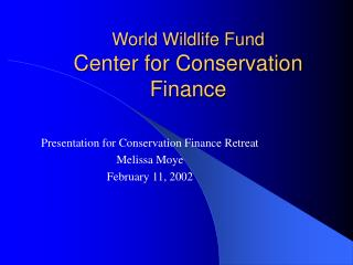 World Wildlife Fund Center for Conservation Finance
