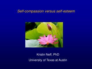 self-compassion versus self-esteem