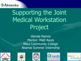 Supporting the Joint Medical Workstation Project