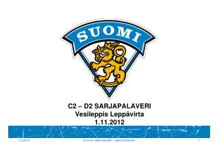 C2   D2 SARJAPALAVERI  Vesileppis Lepp virta 1.11.2012