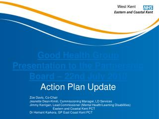 Good Health Group Presentation to the Partnership Board   22nd July 2010 Action Plan Update
