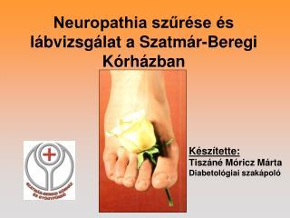 Neuropathia szur se  s l bvizsg lat a Szatm r-Beregi K rh zban