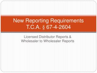 New Reporting Requirements T.C.A.   67-4-2604
