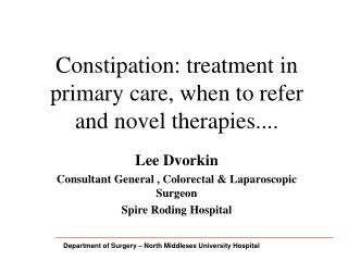 Constipation: treatment in primary care, when to refer and novel therapies....
