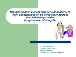 Sammenh ngen mellem hypertensionspatienters viden om hypertension og deres selvvurderede compliance belyst ved en sp rge