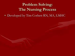 Problem Solving: The Nursing Process
