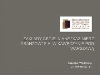 Zaklady Cegielniane Kazimierz Granzow S.A. w Kaweczynie pod Warszawa