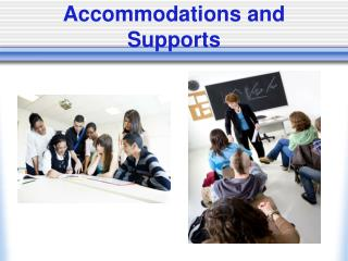 Accommodations and Supports