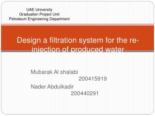 Design a filtration system for the re-injection of produced water