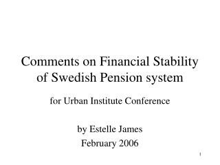 Comments on Financial Stability of Swedish Pension system