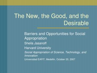 The New, the Good, and the Desirable