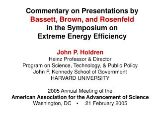 Commentary on Presentations by Bassett, Brown, and Rosenfeld in the Symposium on Extreme Energy Efficiency