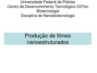 Produ  o de filmes nanoestruturados