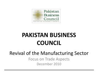 Revival of the Manufacturing Sector Focus on Trade Aspects December 2010