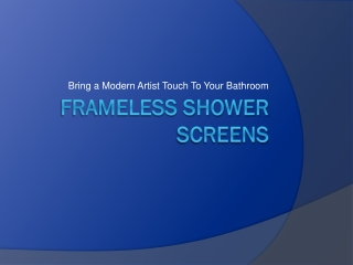 Frameless Shower Screens: Bring a Modern Artist Touch To You