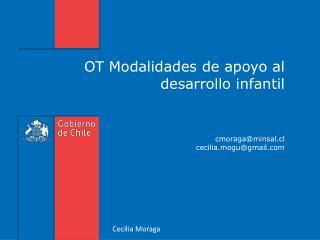 OT Modalidades de apoyo al desarrollo infantil    cmoragaminsal.cl cecilia.mogugmail