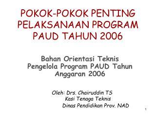 POKOK-POKOK PENTING PELAKSANAAN PROGRAM PAUD TAHUN 2006