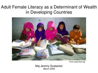 Adult Female Literacy as a Determinant of Wealth in Developing Countries