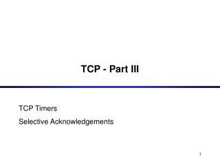TCP - Part III