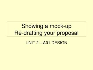 Showing a mock-up Re-drafting your proposal