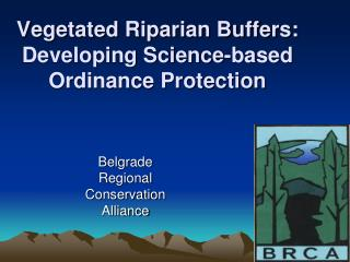 Vegetated Riparian Buffers: Developing Science-based Ordinance Protection