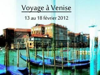 Voyage   Venise  13 au 18 f vrier 2012
