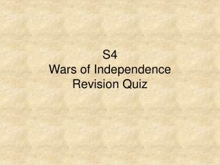 S4 Wars of Independence Revision Quiz