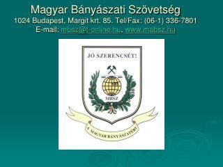 Magyar B ny szati Sz vets g  1024 Budapest, Margit krt. 85. Tel