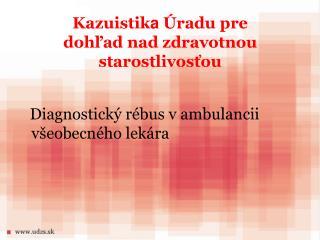 Kazuistika  radu pre dohlad nad zdravotnou starostlivostou