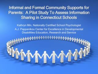 Informal and Formal Community Supports for Parents:  A Pilot Study To Assess Information Sharing in Connecticut Schools