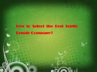 How to Select the Best Septic Repair Company?