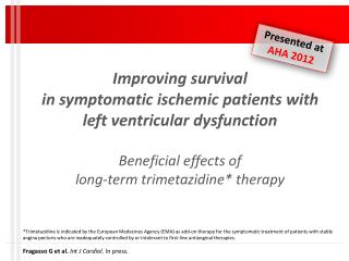 Improving survival in symptomatic ischemic patients with left ventricular dysfunction  Beneficial effects of long-term t
