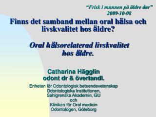 Finns det samband mellan oral h lsa och livskvalitet hos  ldre   Oral h lsorelaterad livskvalitet  hos  ldre.