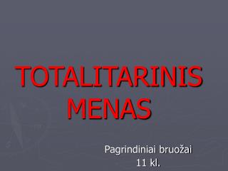 TOTALITARINIS MENAS