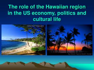 The role of the Hawaiian region in the US economy, politics and cultural life