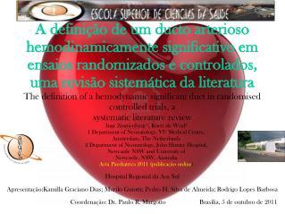 A defini  o de um ducto arterioso hemodinamicamente significativo em ensaios randomizados e controlados, uma revis o sis