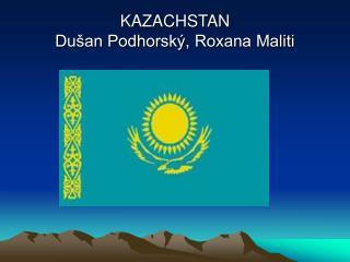 KAZACHSTAN  Du an Podhorsk , Roxana Maliti