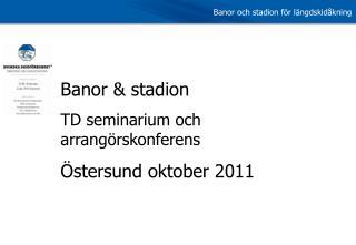Banor  stadion TD seminarium och arrang rskonferens  stersund oktober 2011