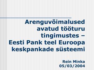 Arenguv imalused avatud t  turu tingimustes    Eesti Pank teel Euroopa keskpankade s steemi  Rein Minka 05