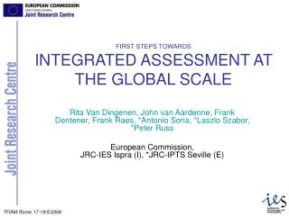 FIRST STEPS TOWARDS INTEGRATED ASSESSMENT AT THE GLOBAL SCALE