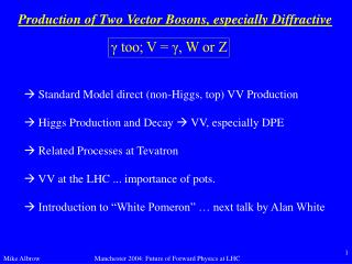 Production of Two Vector Bosons, especially Diffractive