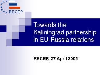 Towards the Kaliningrad partnership in EU-Russia relations