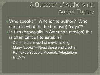 A Question of Authorship:   Auteur Theory