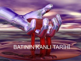 BATININ KANLI TARIHI