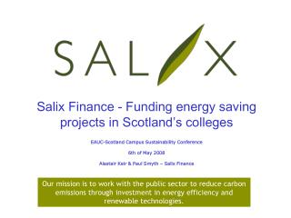 Salix Finance - Funding energy saving projects in Scotland s colleges  EAUC-Scotland Campus Sustainability Conference  6