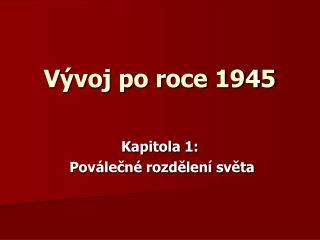 V voj po roce 1945