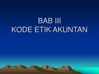BAB III KODE ETIK AKUNTAN
